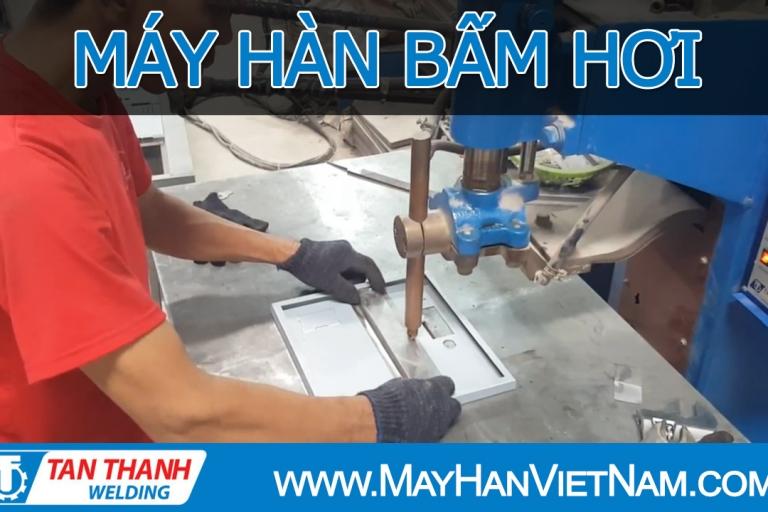 Video Máy Hàn Bấm Hơi Tân Thành