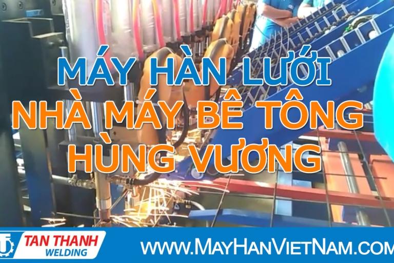 Video Bàn giao Máy Hàn Lưới Tân Thành