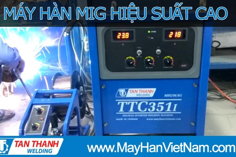 Video Máy Hàn MIG Hiệu Suất Cao Tân Thành - TTC351I