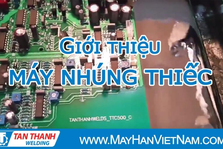 Video Máy Nhúng Thiếc Tân Thành